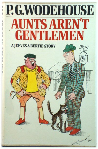 Image for Aunts Aren't Gentlemen: A Jeeves and Bertie Story