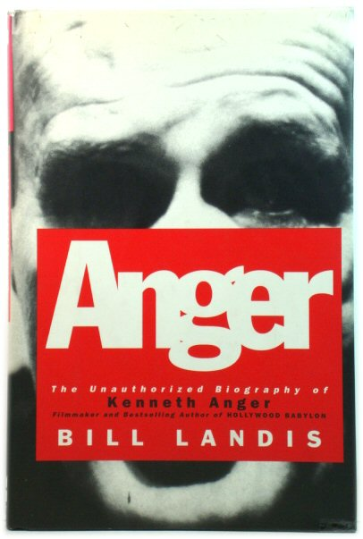 Image for Anger: The Unauthorized Biography of Kenneth Anger
