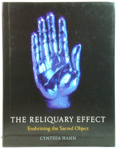 Image for The Reliquary Effect: Enshrining the Sacred Object