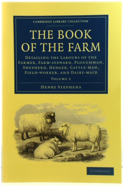 Image for The Book of the Farm: Detailing the Labours of the Farmer, Farm-steward, Ploughamn, Shepherd, Hedger, Cattle-man, Field-worker, and Dairy-maid: Volume 2 (Cambridge Library Collection)