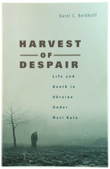Image for Harvest of Despair: Life and Death in Ukraine Under Nazi Rule