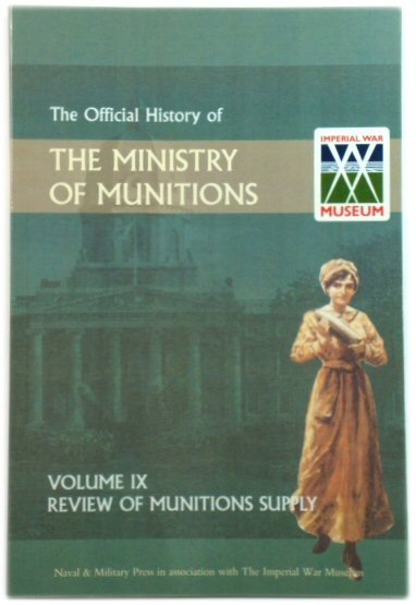 Image for The Official History of the Ministry of Munitions: Volume IX: Review of Munitions Supply