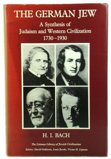 Image for The German Jew: A Synthesis of Judaism and Western Civilization, 1730 - 1930 (The Littman Library of Jewish Civilization)