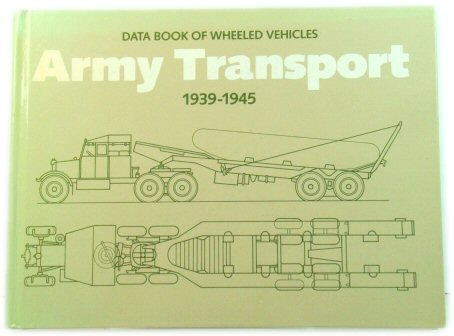 Image for Army Transport 1939 - 1945: Data Book of Wheeled Vehicles