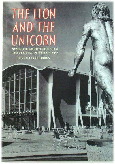 Image for The Lion and the Unicorn: Symbolic Architecture for the Festival of Britain 1951