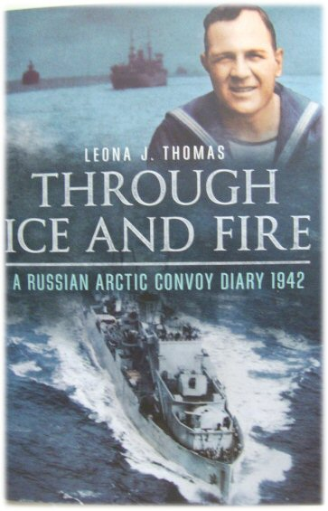 Image for Through Ice and Fire: A Russian Arctic Convoy Diary 1942