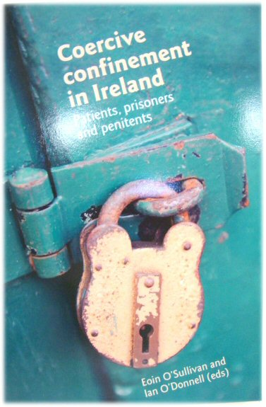 Image for Coercive Confinement in Ireland: Patients, Prisoners and Penitents