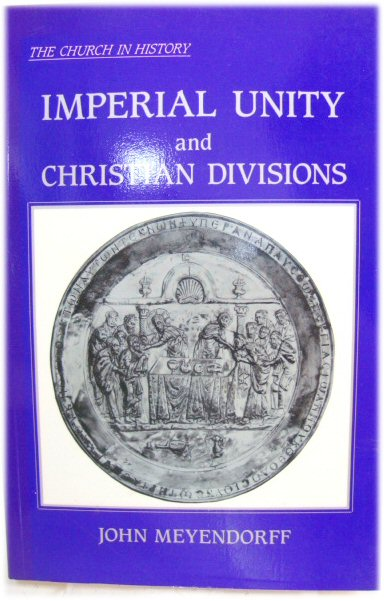 Image for Imperial Unity and Christian Divisions: The Church 450-680 A.D.