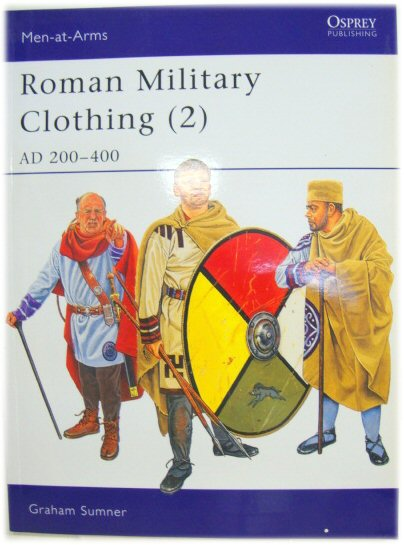 Image for Roman Military Clothing (2): AD 200-400