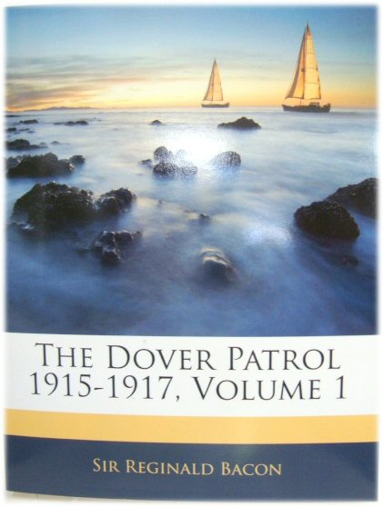 Image for The Dover Patrol 1915-1917, Volume 1