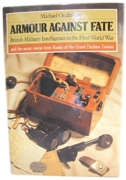 Image for Armour Against Fate: British Military Intelligence in the First World War and the Secret Rescue from Russia of the Grand Duchess Tatiana