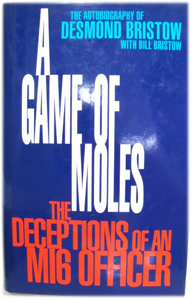 Image for A Game of Moles: The Deceptions of an MI6 Officer