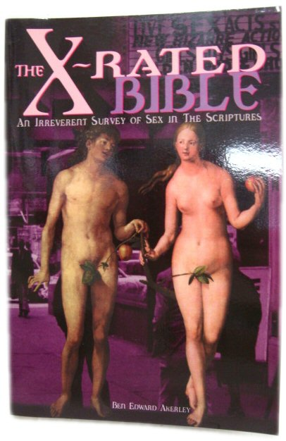 Image for The X-Rated Bible: An Irreverent Survey of Sex in the Scriptures