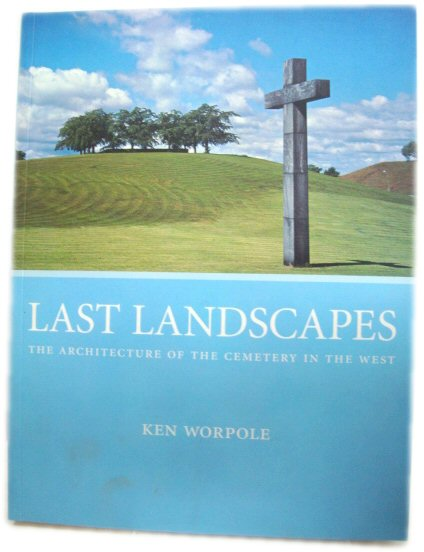 Image for Last Landscapes: The Architecture of the Cemetery in the West