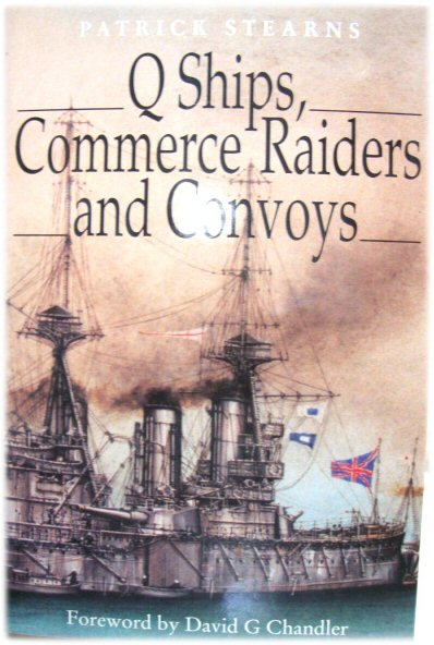 Image for Q Ships, Commerce Raiders and Convoys