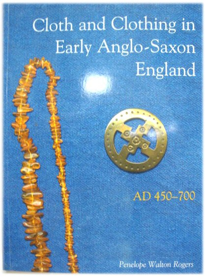 Image for Cloth and Clothing in Early Anglo-Saxon England, AD 450-700