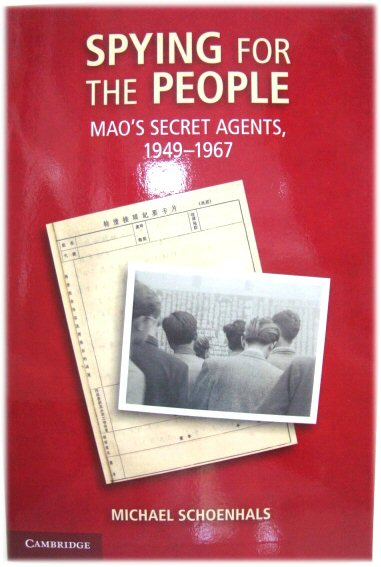 Image for Spying for the People: Mao's Secret Agents, 1949-1967