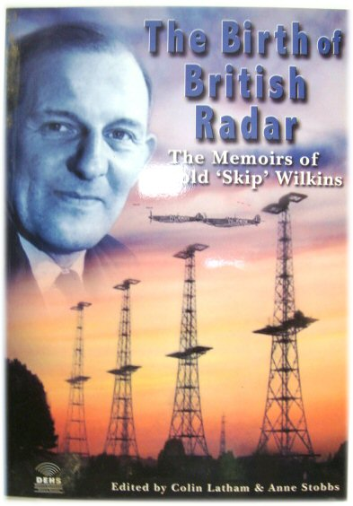Image for The Birth of British Radar: The Memoirs of Arnold 'Skip' Wilkins