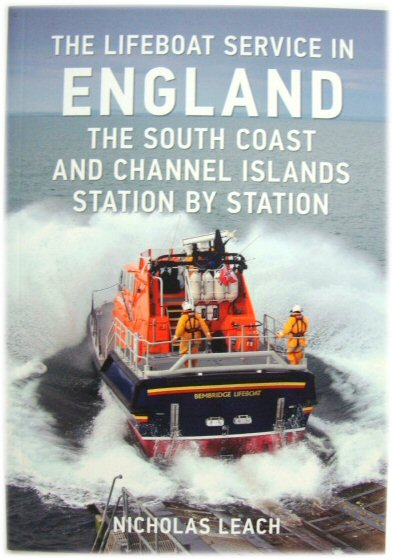 Image for The Lifeboat Service in England: The South Coast and Channel Islands Station by Station