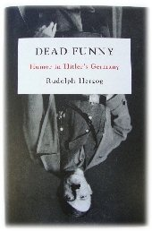 Image for Dead Funny: Humor in Hitler's Germany