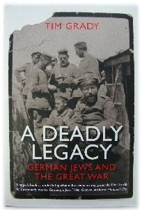 Image for A Deadly Legacy: German Jews and the Great War