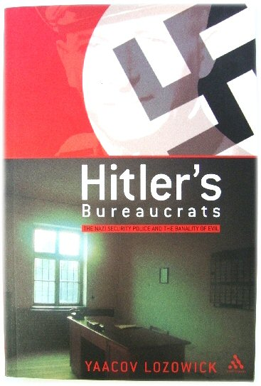 Image for Hitler's Bureaucrats: The Nazi Security Police and the Banality of Evil