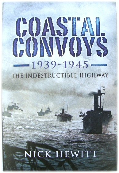 Image for Coastal Convoys 1939-1945: The Indestructible Highway