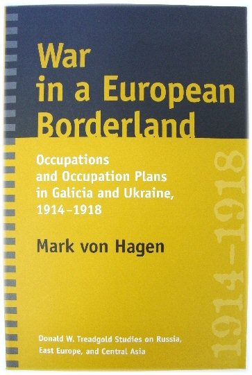 Image for War in a European Borderland: Occupations and Occupation Plans in Galicia and Ukraine, 1914-1918