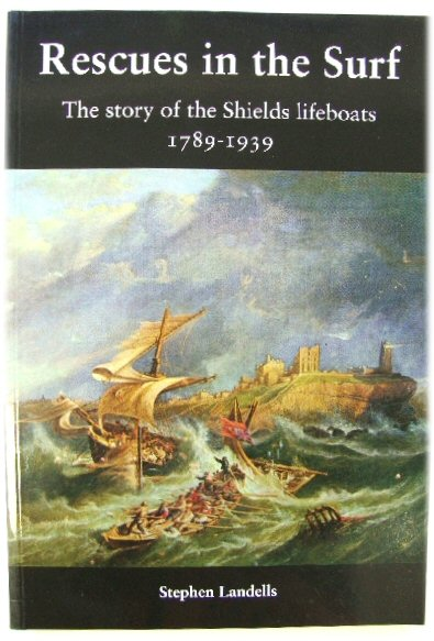 Image for Rescues in the Surf: The Story of the Shields Lifeboats 1789-1939