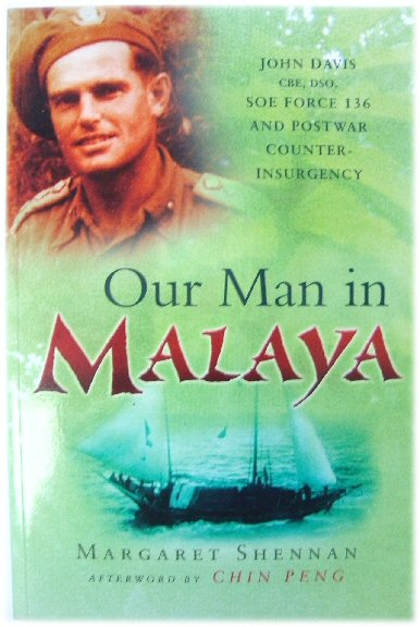Image for Our Man in Malaya: John Davis CBE, DSO, SOE Force 136 and Postwar Counter-Insurgency