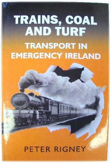 Image for Trains, Coal and Turf: Transport in Emergency Ireland