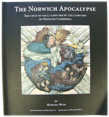 Image for The Norwich Apocalypse: The Cycle of Vault Carvings in the Cloisters of Norwich Cathedral