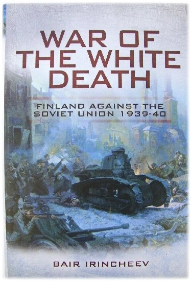 Image for War of the White Death: Finland Against the Soviet Union 1939-40