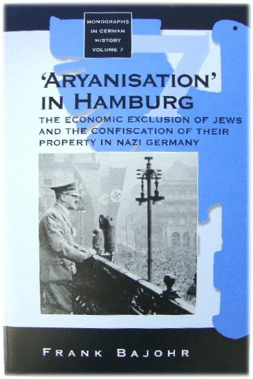 Image for 'Aryanisation' in Hamburg: The Economic Exclusion of Jews and the Confiscation of Their Property in Nazi Germany