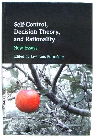 Image for Self-Control, Decision Theory, and Rationality: New Essays