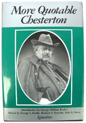 Image for More Quotable Chesterton: A Topical Compilation of the Wit, Wisdom and Satire of G. K. Chesterton