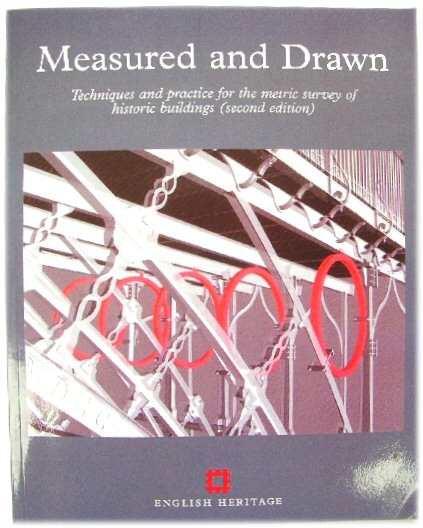 Image for Measured and Drawn: Techniques and Practice for the Metric Survey of Historic Buildings (second edition)