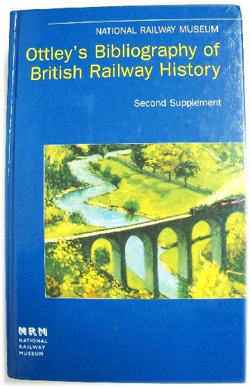 Image for Ottley's Bibliography of British Railway History, Second Supplement: 12957 - 19605