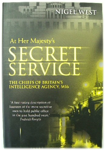 Image for At Her Majesty's Secret Service: The Chiefs of Britain's Intelligence Agency, MI6