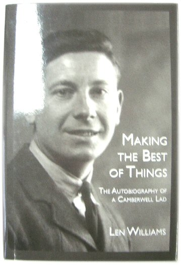 Image for Making the best of Things: The Autobiography of a Camberwell Lad