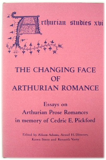 Image for The Changing Face of Arthurian Romance: Essays on Arthurian Prose Romances in Memory of Cedric E. Pickford