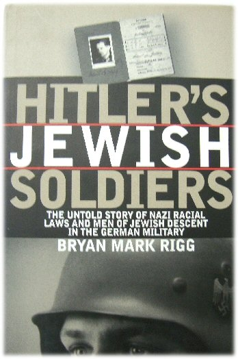 Image for Hitler's Jewish Soldiers: The Untold Story of Nazi Racial Laws and Men of Jewish Descent in the German Military