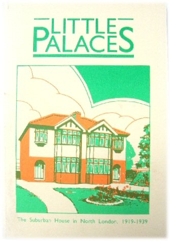Image for Little Palaces: The Suburban House in North London, 1919-1939