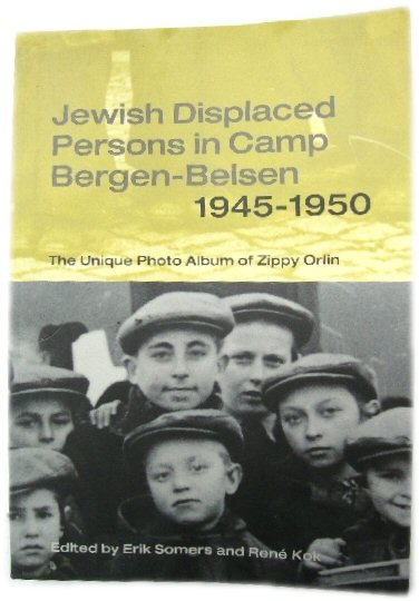 Image for Jewish Displaced Persons in Camp Bergen-Belsen 1945-1950: The Unique Photo Album of Zippy Orlin  (Samuel and Althea Stroum Book)