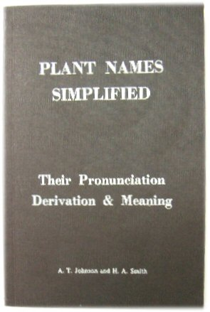 Image for Plant Names Simplified: Their Pronunciation Derivation & Meaning