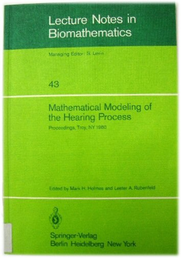 Image for Mathematical Modeling of the Hearing Process: Lecture Notes in Biomathematics; Proceedings, Troy, NY 1980