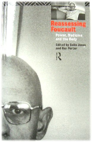 Image for Reassessing Foucault: Power, Medicine and the Body