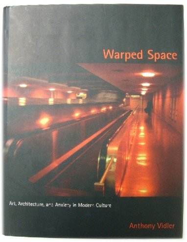 Image for Warped Space: Art, Architecture, and Anxiety in Modern Culture