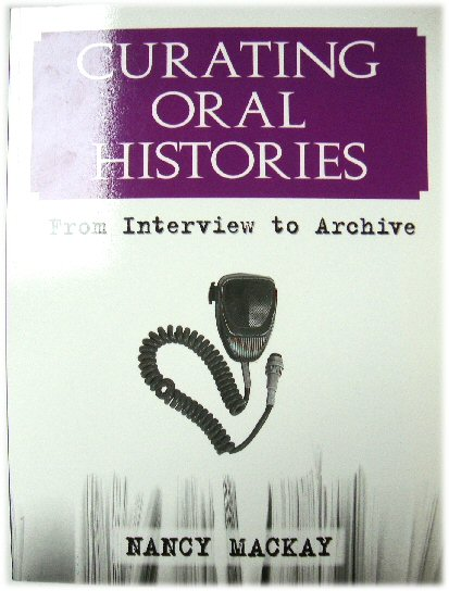 Image for Curating Oral Histories: From Interview to Archive