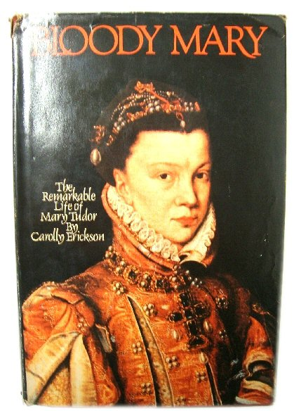Image for Bloody Mary: The Remarkable Life of Mary Tudor